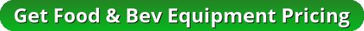 Get Food & Beverage Equipment Pricing